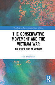 The Conservative Movement and the Vietnam War: The Other Side of Vietnam