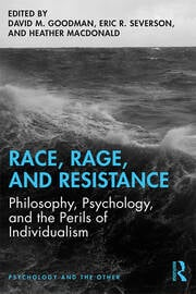 Race, Rage, and Resistance: Philosophy, Psychology, and the Perils of Individualism
