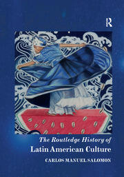 The Routledge History of Latin American Culture