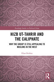Hizb ut-Tahrir and the Caliphate: Why the Group is Still Appealing to Muslims in the West