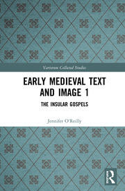 Early Medieval Text and Image Volume 1: The Insular Gospel Books