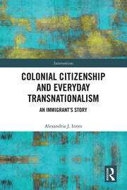 Colonial Citizenship and Everyday Transnationalism: An Immigrant's Story
