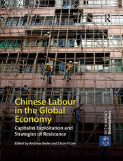 Chinese Labour in the Global Economy: Capitalist Exploitation and Strategies of Resistance