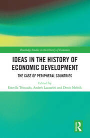Ideas in the History of Economic Development: The Case of Peripheral Countries