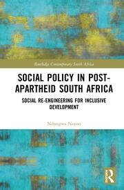 Social Policy in Post-Apartheid South Africa: Social Re-engineering for Inclusive Development