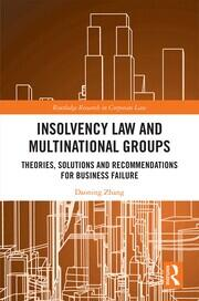 Insolvency Law and Multinational Groups: Theories, Solutions and Recommendations for Business Failure