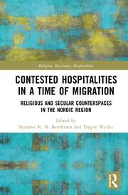 Contested Hospitalities in a Time of Migration: Religious and Secular Counterspaces in the Nordic Region