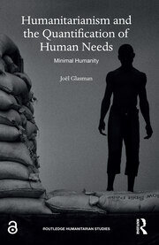 Humanitarianism and the Quantification of Human Needs: Minimal Humanity