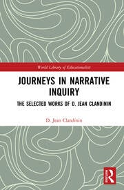 Journeys in Narrative Inquiry: The Selected Works of D. Jean Clandinin