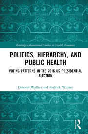 Politics, Hierarchy, and Public Health: Voting Patterns in the 2016 US Presidential Election