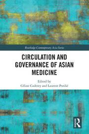 Circulation and Governance of Asian Medicine