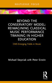 Beyond the Conservatory Model: Reimagining Classical Music Performance Training in Higher Education