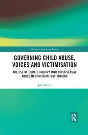 Governing Child Abuse Voices and Victimisation: The Use of Public Inquiry into Child Sexual Abuse in Christian Institutions