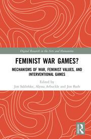 Feminist War Games?: Mechanisms of War, Feminist Values, and Interventional Games