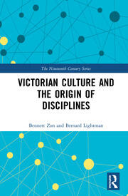 Victorian Culture and the Origin of Disciplines