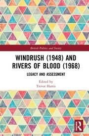 Windrush (1948) and Rivers of Blood (1968): Legacy and Assessment
