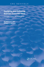 Designing and Delivering Superior Customer Value: Concepts, Cases, and Applications