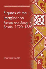 Figures of the Imagination: Fiction and Song in Britain, 1790–1850