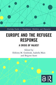 Europe and the Refugee Response (Open Access): A Crisis of Values?