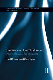 Examination Physical Education: Policy, Practice and Possibilities