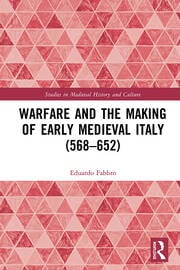 Warfare and the Making of Early Medieval Italy (568–652)