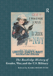 The Routledge History of Gender, War, and the U.S. Military