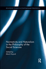 Normativity and Naturalism in the Philosophy of the Social Sciences
