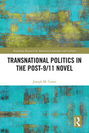 Transnational Politics in the Post-9/11 Novel