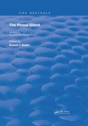 The Pineal Gland: Volume 2 Reproductive Effects