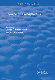 Therapeutic Hemapheresis: Volume 1