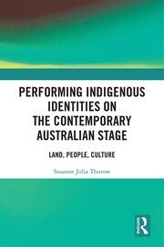 Featured Title - Performing Indigenous Identities on the Contemporary Australian Stage - 1st Edition book cover