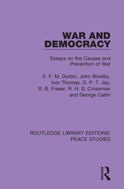 War and Democracy: Essays on the Causes and Prevention of War