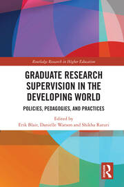 Graduate Research Supervision in the Developing World: Policies, Pedagogies, and Practices