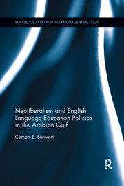 Neoliberalism and English Language Education Policies in the Arabian Gulf