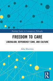 Freedom to Care: Liberalism, Dependency Care, and Culture