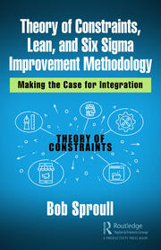 Featured Title - Theory of Constraints, Lean, and Six Sigma Improvement Methodology: Sproull - 1st Edition book cover