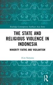 The State and Religious Violence in Indonesia: Minority Faiths and Vigilantism
