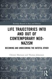 Life Trajectories Into and Out of Contemporary Neo-Nazism: Becoming and Unbecoming the Hateful Other