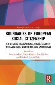 Boundaries of European Social Citizenship: EU Citizens' Transnational Social Security in Regulations, Discourses and Experiences