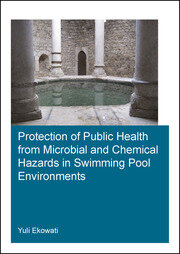 Protection of Public Health from Microbial and Chemical Hazards in Swimming Pool Environments