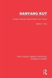 Hanyang Kut: Korean Shaman Ritual Music from Seoul