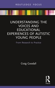 Understanding the Voices and Educational Experiences of Autistic Young People: From Research to Practice