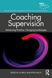Coaching Supervision: Advancing Practice, Changing Landscapes