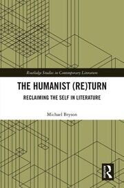 The Humanist (Re)Turn: Reclaiming the Self in Literature