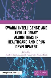 Swarm Intelligence and Evolutionary Algorithms in Healthcare and Drug Development