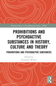 Prohibitions and Psychoactive Substances in History, Culture and Theory: Prohibitions and Psychoactive Substances