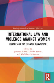 International Law and Violence Against Women: Europe and the Istanbul Convention