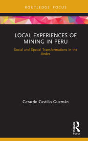 Local Experiences of Mining in Peru: Social and Spatial Transformations in the Andes