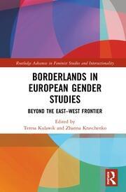 Borderlands in European Gender Studies: Beyond the East-West Frontier