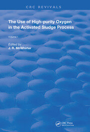 The Use of High-Purity Oxygen in the Activated Sludge: Volume 1